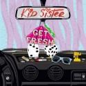 """Kid Sister/GET FRESH 12"""""""
