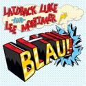 """Laidback Luke & L. MORTIMER/BLAU! 12"""""""