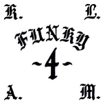 "K.L.A.M./FUNKY 4 12"""
