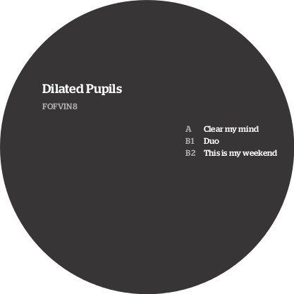 """Dilated Pupils/CLEAR MY MIND EP D12"""""""
