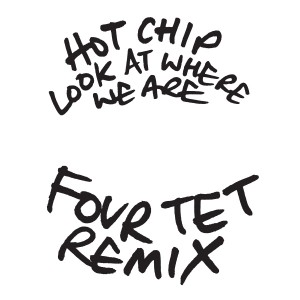 """Hot Chip/LOOK AT WHERE WE ARE 12"""""""