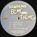 Sceneheadz/BUMP N THUMP EP 12""