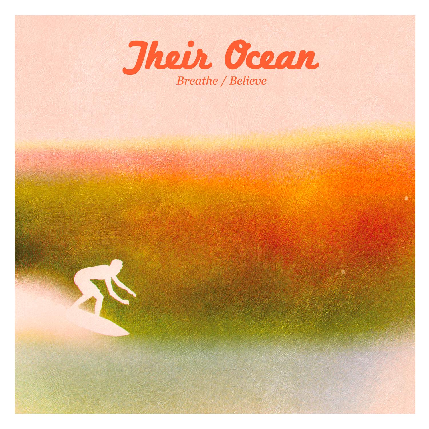 """Their Ocean/BREATHE - BELIEVE 7"""""""