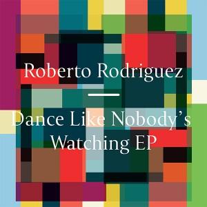 "Roberto Rodriguez/DANCE LIKE NOBODY..12"""