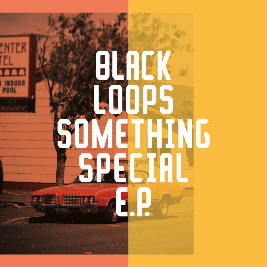 Black Loops/SOMETHING SPECIAL EP 12""