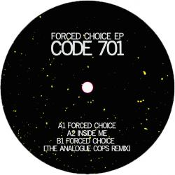 """Code 701/FORCED CHOICE EP 12"""""""