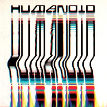Humanoid/BUILT BY HUMANOID LP