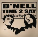 D'Nell/TIME 2 SAY (BREAK REFORM RMX) 12""