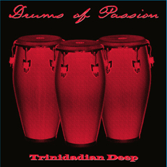 Trinidadian Deep/DRUMS OF PASSION CD