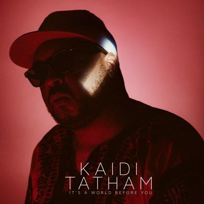Kaidi Tatham/IT'S A WORLD BEFORE YOU DLP