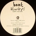 Bent/ALWAYS 2009 REMIXES 12""