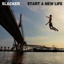 Slacker/START A NEW LIFE CD
