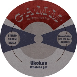 Ukokos/WATCHA GOT 10""