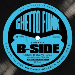 B-Side/GHETTO FUNK PRESENTS 12""