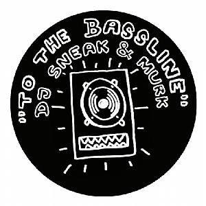 "DJ Sneak & Murk/TO THE BASSLINE 12"""