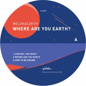 "Melokolektiv/WHERE ARE YOU EARTH? 12"""