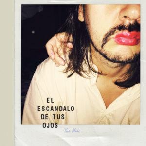 Paulo Olarte/EL ESCANDALO DE TUS OJOS LP
