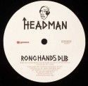 Headman/RONG HANDS DUB 12""