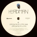 Headman/CATCH ME IF U CAN 12""