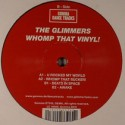 Glimmers, The/WHOMP THAT VINYL! 12""