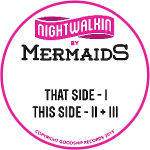 Mermaids/NIGHTWALKIN' 12""