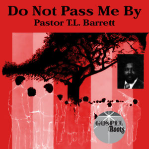 Pastor T.L. Barrett/DO NOT PASS ME BY LP