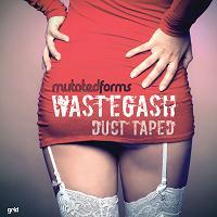 "Mutated Forms/WASTEGASH 12"""
