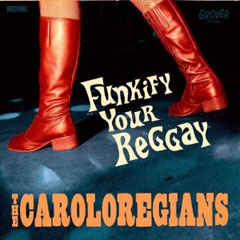 Caroloregians/FUNKIFY YOUR REGGAY CD
