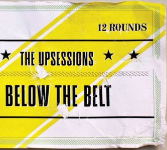 Upsessions/BELOW THE BELT  CD