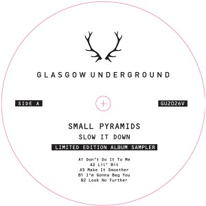 Small Pyramids/SLOW IT DOWN 12""