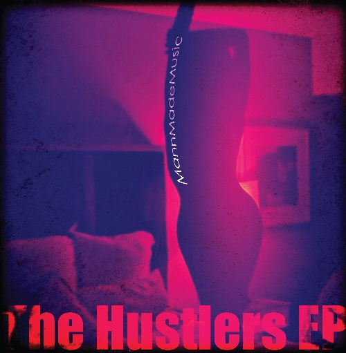 MannMadeMusic/THE HUSTLERS EP 12""