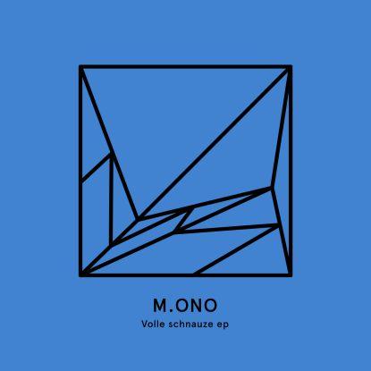"""M.ono/VOLLE SCHNAUZE EP 12"""""""