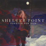 Shelter Point/FOREVER FOR NOW EP 12""