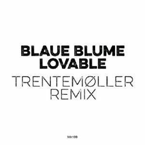 "Blaue Blume/LOVABLE-TRENTEMOLLER RMX 10"""