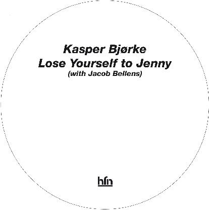 "Kasper Bjorke/LOSE YOURSELF TO JENNY 12"""