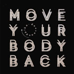 Dense & Pika/MOVE YOUR BODY BACK 12""
