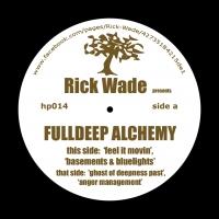 "Rick Wade/FULL DEEP ALCHEMY 12"""