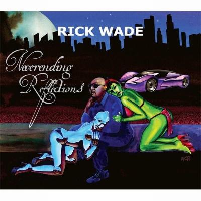 Rick Wade/NEVERENDING REFLECTIONS CD