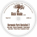 Rick Wade/HARMONIE PARK REVISITED #2 12""
