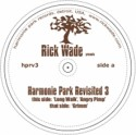 Rick Wade/HARMONIE PARK REVISITED #3 12""