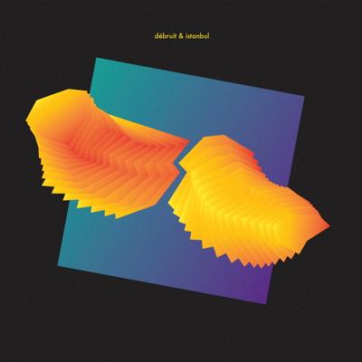 Debruit/DEBRUIT & ISTANBUL LP