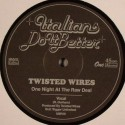 Twisted Wires/ONE NIGHT AT RAW DEAL 12""