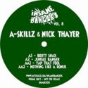 A Skillz/INSANE BANGERS VOL. 8 12""
