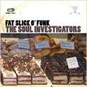 Soul Investigators/FAT SLICE O' FUNK CD