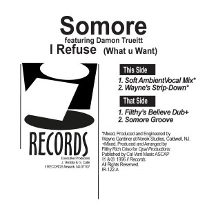Somore/I REFUSE (WHAT U WANT) 12""