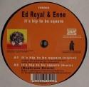 "Ed Royal & DJ Enne/HIP TO BE SQUARE 12"""