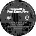 Skeewiff vs. Fort Knox Five/NOW... 12""