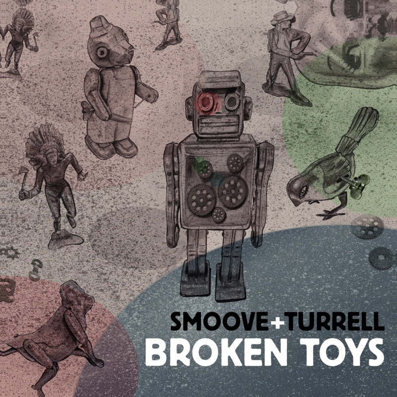 Smoove & Turrell/BROKEN TOYS LP