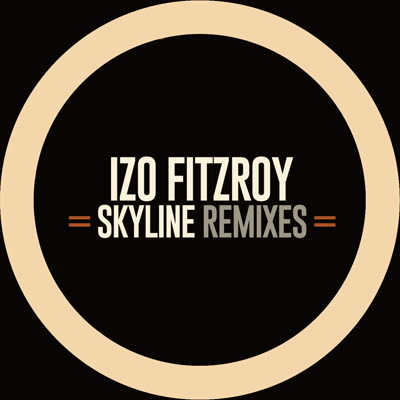 Izo FitzRoy/SKYLINE REMIXES EP 12""