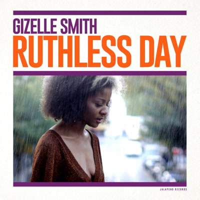 Gizelle Smith/RUTHLESS DAY LP